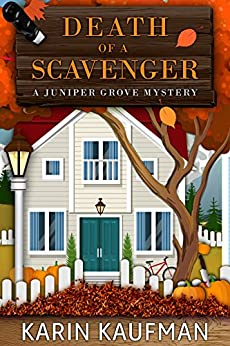 Death of a Scavenger (Juniper Grove Cozy Mystery Book 2) by [Karin Kaufman]