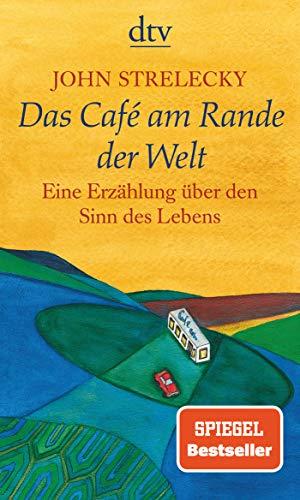 Das cafe am rande der welt: Eine Erzählung über den Sinn des Lebens