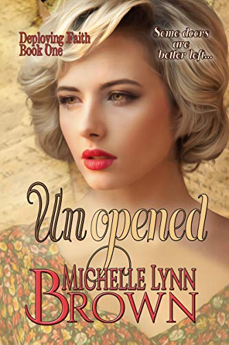 Unopened (Deploying Faith Book 1) by [Michelle Lynn Brown]
