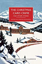 The Christmas Card Crime and Other Stories (British Library Crime Classics Book 0)