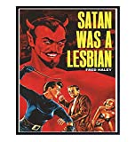 Satan Was A Lesbian Poster - Vintage Retro Movie Wall Art Print - Lesbian Gifts for Girlfriend - Cool Unique LBGTQ, Queer Picture for Gay Women - Chic Home Decor - 8x10 Lesbian Fiction Photo