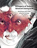 Whispers of Nature Advanced Coloring Book: darklings and other ethereal beings (for adults): 3...