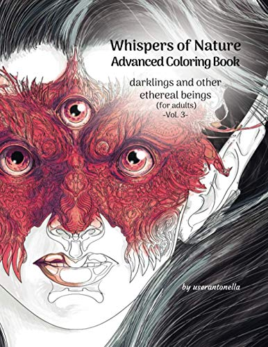 Whispers of Nature Advanced Coloring Book: darklings and other ethereal beings (for adults) (Whispers of Nature Advanced Coloring Books) (Volume 3)