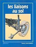 Les liaisons au sol de Thierry Halconruy ( 1 octobre 1995 ) - Editions Techniques pour l'Automobile et l'Industrie (1 octobre 1995)