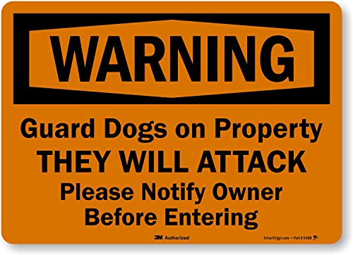 'Warning - Guard Dogs on Property, They Will Attack, Please Notify Owner Before Entering' Label by SmartSign | 10' x 14' 3M Reflective Laminated Vinyl