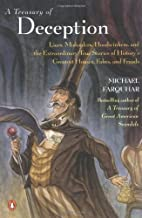 By Michael Farquhar A Treasury of Deception: Liars, Misleaders, Hoodwinkers, and the Extraordinary True Stories of Histo (1ST)