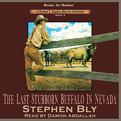 The Last Stubborn Buffalo in Nevada Audiobook By Stephen Bly cover art