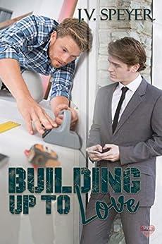 Building Up to Love by [J.V. Speyer]