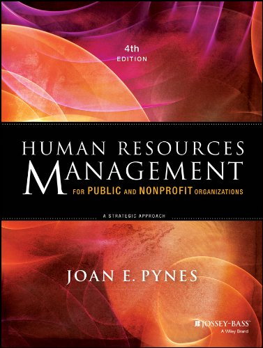 Compare Textbook Prices for Human Resources Management for Public and Nonprofit Organizations: A Strategic Approach 4 Edition ISBN 9781118398623 by Pynes, Joan E.