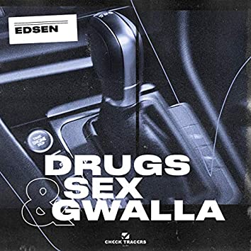 Drugs Sex Gwalla