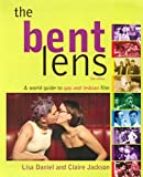 The Bent Lens 2nd Ed: A World Guide to Gay and Lesbian Film