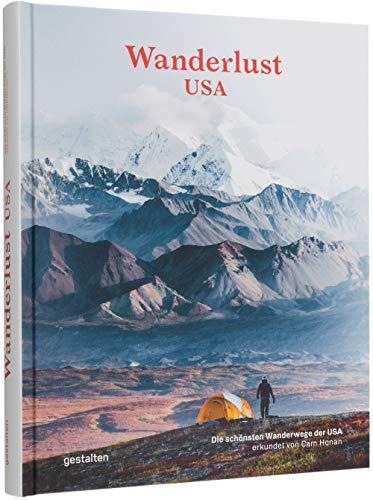 Wanderlust USA (DE): Die schönsten Wanderwege der Vereinigten Staaten: Die schönsten Wanderwege der USA
