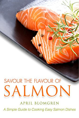 Savour the Flavour of Salmon: A Simple Guide to Cooking Easy Salmon Dishes