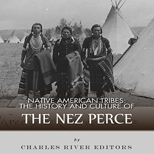 Native American Tribes: The History and Culture of the Nez Percé cover art