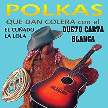 Polkas Que Dan Colera