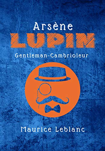 Arsène Lupin: Gentleman-Cambrioleur (French Edition)