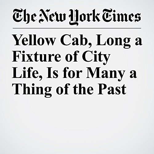 Yellow Cab, Long a Fixture of City Life, Is for Many a Thing of the Past copertina