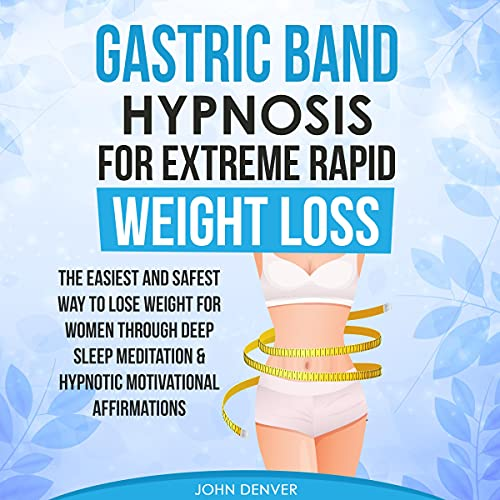 Gastric Band Hypnosis for Extreme Rapid Weight Loss cover art