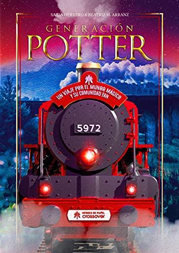 Generacion Potter. Un Viaje Por El Mundo Magico Y Su Comunidad Fan