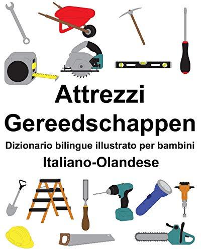 Italiano-Olandese Attrezzi/Gereedschappen Dizionario bilingue illustrato per bambini