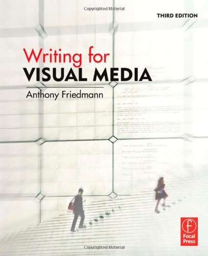 Writing for Visual Media, Third Edition