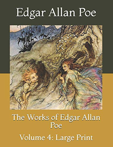 The Works of Edgar Allan Poe: Volume 4: Large Print