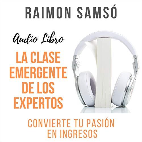 La Clase Emergente de los Expertos Audiobook By Raimon Samsó cover art