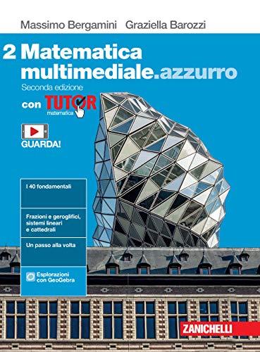 Matematica multimediale.azzurro. Con Tutor. Per le Scuole superiori. Con e-book. Con espansione online (Vol. 2)