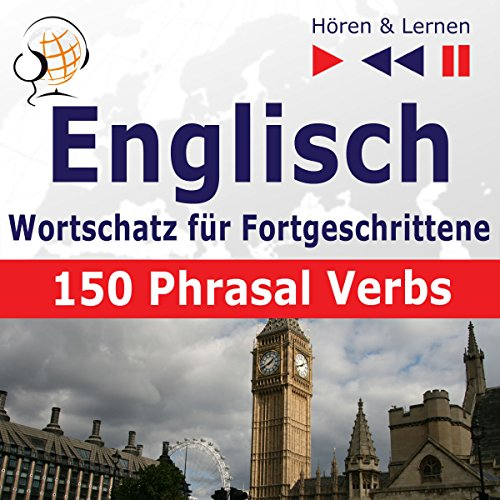 Englisch Wortschatz für Fortgeschrittene - 150 Phrasal Verbs. Niveau B2-C1 cover art