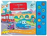 I mezzi di trasporto. I miei primi libri da ascoltare. Ediz. a colori...
