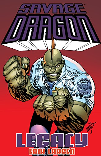Savage Dragon: Legacy (English Edition)