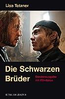 Die Schwarzen Brueder: Erlebnisse und Abenteuer eines kleinen Tessiners. Sonderausgabe mit Filmfotos