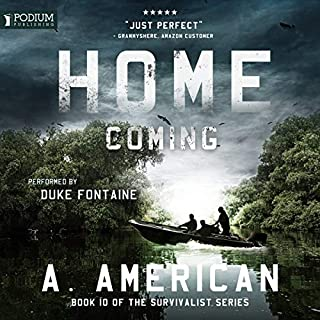 Home Coming     The Survivalist Series, Book 10              Written by:                                                                                                                                 A. American                               Narrated by:                                                                                                                                 Duke Fontaine                      Length: 9 hrs and 23 mins     16 ratings     Overall 4.7