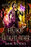 Fluke and the Faithless Father (The Fantastic Fluke Book 2) (English Edition)
