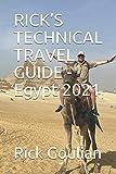 RICK'S TECHNICAL TRAVEL GUIDE - Egypt 2021