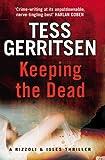 Keeping the Dead: (Rizzoli & Isles series 7)