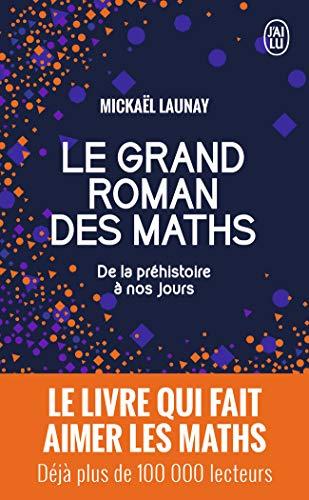 Le grand roman des maths: De la préhistoire à nos jours