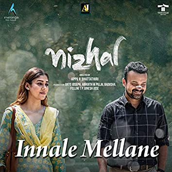 "Innale Mellane (From ""Nizhal"")"