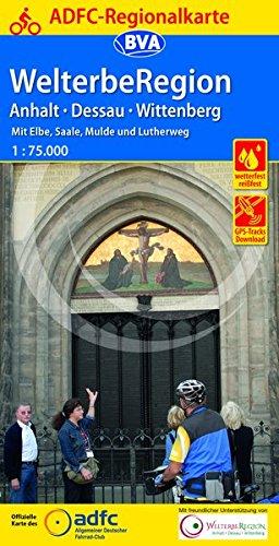 ADFC-Regionalkarte WelterbeRegion Anhalt - Dessau- Wittenberg, 1:75.000, reiß- und wetterfest, GPS-Tracks Download: Mit Elbe, Saale, Mulde und Lutherweg (ADFC-Regionalkarte 1:75000)