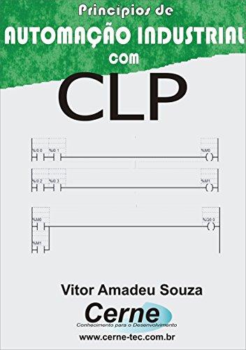 Princípios de AUTOMAÇÃO INDUSTRIAL COM CLP
