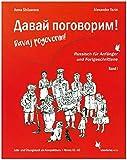 Davaj pogovorim!: Russisch für Anfänger und Fortgeschrittene, Band 1: Russisch für Anfänger und Fortgeschrittene. Lehr- und Übungsbuch. Band1: Niveau A1-A2