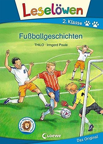 Leselöwen 2. Klasse - Fußballgeschichten