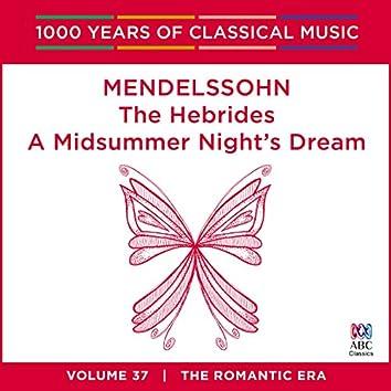 Mendelssohn: The Hebrides / A Midsummer Night's Dream (1000 Years Of Classical Music, Vol. 37)