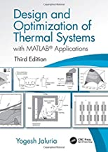 Design and Optimization of Thermal Systems, Third Edition: with MATLAB Applications (Mechanical Engineering)