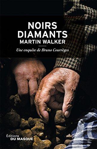 Noirs Diamants : Une enqu?ate de Bruno Courr?¡§ges by Martin Walker (2014-10-29)