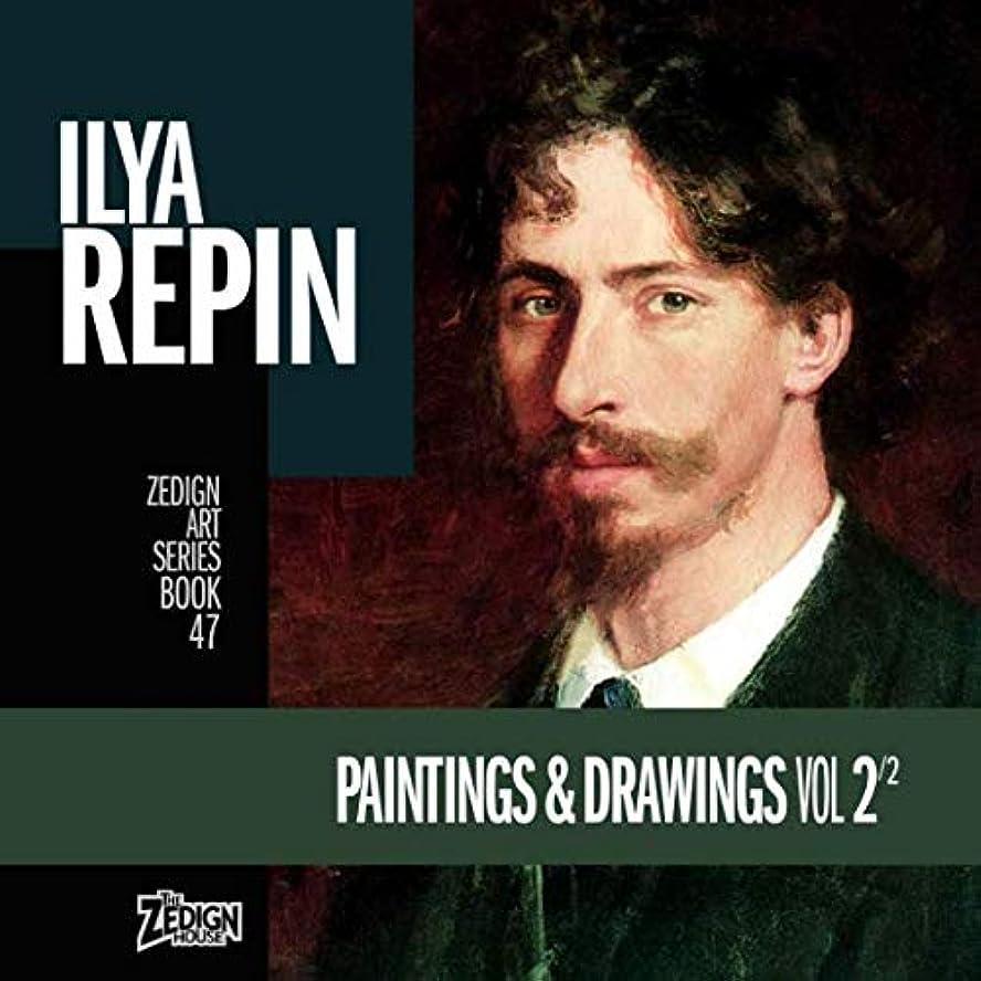 気体の見捨てられたホストIlya Repin - Paintings & Drawings Vol 2 (Zedign Art Series)