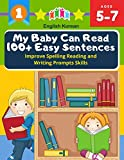 My Baby Can Read 100+ Easy Sentences Improve Spelling Reading And Writing Prompts Skills English Korean: 1st basic vocabulary with complete Dolch ... learn to read books for easy readers kids 5-7