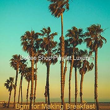 Bgm for Making Breakfast