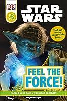 DK Readers L3: Star Wars: Feel the Force! (DK Readers Level 3)