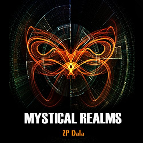 Mystical Realms                   By:                                                                                                                                 ZP Dala                               Narrated by:                                                                                                                                 Terry Lloyd-Roberts                      Length: 1 hr and 13 mins     1 rating     Overall 3.0